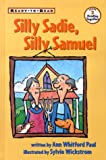 Silly Sadie, Silly Samuel (Ready-To-Read:) (0689816898) by Ann Whitford Paul