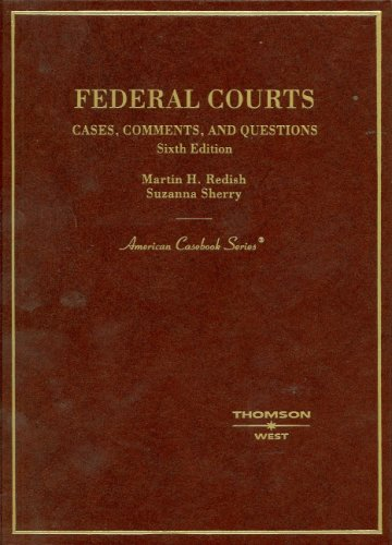 Federal Courts,Cases, Comments and Questions (American...