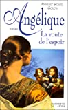 Angélique, la route de l'espoir (French Edition) (2709616270) by Golon, Anne