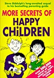 More Secrets of Happy Children (0207189412) by Biddulph, Steve