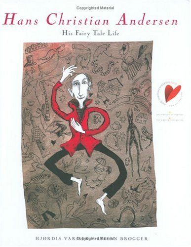 Hans Christian Andersen: His Fairy Tale Life.  Signed by the translator Tiina Nunnally, Hjordis Varmer