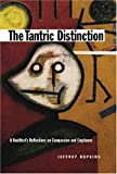 The Tantric Distinction: A Buddhist's Reflections on Compassion and Emptiness (0861711548) by Hopkins, Jeffrey