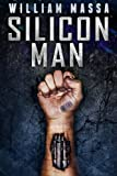 Silicon Man (Silicon Series Book 1)