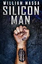Silicon Man (Silicon Series Book 1)