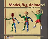 Model, Rig, Animate! With 3Ds Max 5 (0970683065) by Bousquet, Michele
