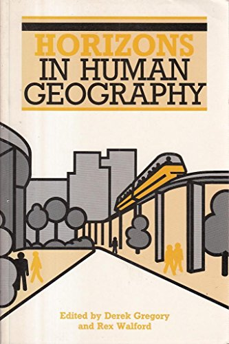 Horizons in Human Geography (Horizons in Geography)