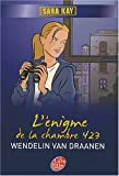 echange, troc Wendelin Van Draanen - Sara Kay, Tome 1 : L'énigme de la chambre 423