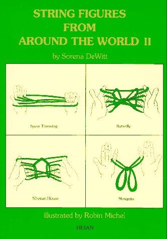 String Figures Around the World Vol.2 (String Figures from Around the World)