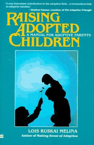 Raising Adopted Children: A Manual for Adoptive Parents, Melina,Lois Ruskai