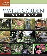 Water Garden Idea Book (Taunton Home Idea Books)