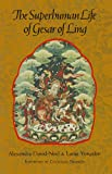 img - for The Superhuman Life of Gesar of Ling book / textbook / text book