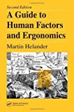 img - for A Guide to Human Factors and Ergonomics, Second Edition 2nd (second) Edition by Helander, Martin [2005] book / textbook / text book