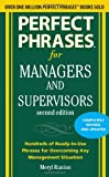 Perfect Phrases for Managers and Supervisors, Second Edition (Perfect Phrases Series)