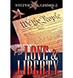 img - for [ FOR LOVE & LIBERTY ] BY Grimble, Stephen M ( Author ) Aug - 2011 [ Paperback ] book / textbook / text book