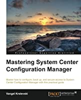 Mastering System Center Configuration Manager Front Cover