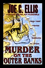 Murder on the Outer Banks: The Methuselah Murders [ MURDER ON THE OUTER BANKS: THE METHUSELAH MURDERS BY Ellis, Joe C ( Author ) May-01-2012