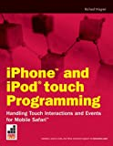 iPhone and iPod Touch Programming: Handling Touch Interactions and Events for Mobile Safari (Wrox Briefs) (047026022X) by Wagner, Richard, PhD