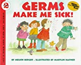 Germs Make Me Sick! (Let's-Read-and-Find-Out Science 2) (0060242507) by Berger, Melvin