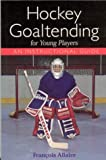 Hockey Goaltending Young Players: An Instructional Guide