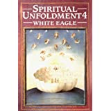Spiritual Unfoldment: The Path to the Light v. 4by White Eagle