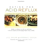 Eating for Acid Reflux: A Handbook and Cookbook for Those with Heartburn ~ Jill Sklar