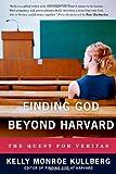 Finding God Beyond Harvard: The Quest for Veritas (Veritas Forum Books)