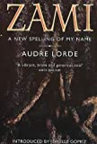 Zami: A New Spelling of My Name (0044409486) by Lorde, Audre
