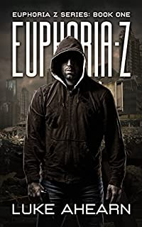 Euphoria Z: A Post Apocalyptic Thriller by Luke Ahearn ebook deal