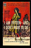 I Am Fifteen--And I Don't Want to Die