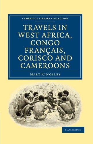 Reisen in West-Afrika, Kongo Français, Corisco und Cameroons (Cambridge Library Collection - African Studies)