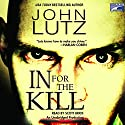 In for the Kill Audiobook by John Lutz Narrated by Scott Brick