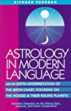 Astrology in Modern Language: An In-Depth Interpretation of the Birth Chart, Focusing on Houses and Their Ruling Planets