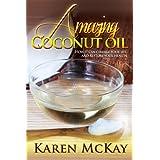 Amazing Coconut Oil ~ Karen McKay