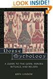 Norse Mythology: A Guide to Gods, Heroes, Rituals, and Beliefs