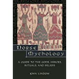 Norse Mythology: A Guide to Gods, Heroes, Rituals, and Beliefs ~ John Lindow