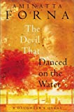 The Devil That Danced on the Water: A Daughters Quest