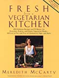img - for Fresh from a Vegetarian Kitchen: 450 Delicious Recipes and 75 minues for everyday festive and ethnic vegetarian meals--all low in fat and free of cholesterol, eggs and dairy book / textbook / text book