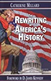 The Rewriting of America's History (0889650926) by Catherine Millard