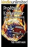 Professor Kompressor goes environ-mental (English Edition)