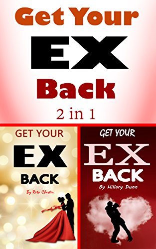 Get Your Ex Back: 2 Books on How to Get Your Ex Back Fast