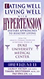 Eating Well, Living Well with Hypertension: Dietary Approaches to Healthy Living