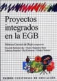 img - for Proyectos Integrados En La E.G.B. (Biblioteca de Cuestiones de Educacion) (Spanish Edition) by Monica Carozzi de Rojo book / textbook / text book