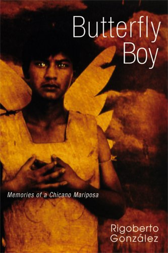 Butterfly Boy: Memories of a Chicano Mariposa (Writing in...