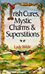 Irish Cures, Mystic Charms & Supersti...