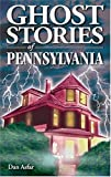 Ghost Stories of Pennsylvania