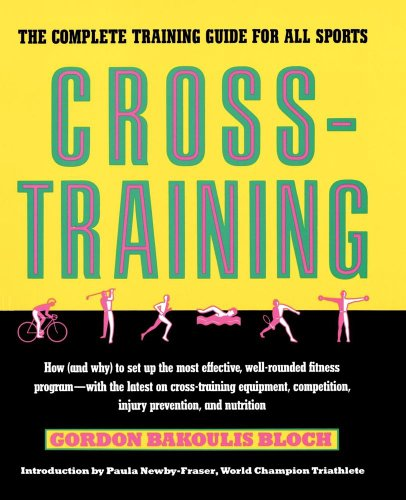 Crosstraining: The Complete Training Guide for All Sports