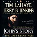 John's Story: The Last Eyewitness: The Jesus Chronicles (       UNABRIDGED) by Tim LaHaye, Jerry B. Jenkins Narrated by Roberston Dean