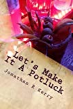 img - for Let's Make It A Potluck: Coffee Will Be Served book / textbook / text book
