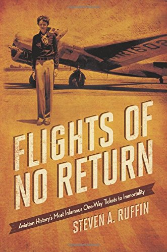 Flights of No Return: Aviation History's Most Infamous One-Way Tickets to Immortality (Tickets Flights compare prices)