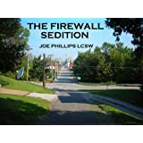 The Firewall Sedition ~ J.D.  Phillips LCSW